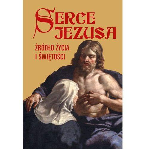 Serce Jezusa źródło życia i świętości - Praca zbiorowa (9788379717989)