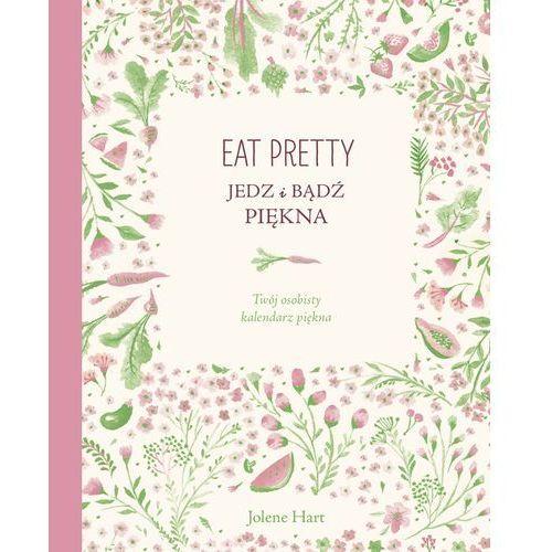 Eat Pretty Jedz i bądź piękna - Dostawa 0 zł (160 str.)