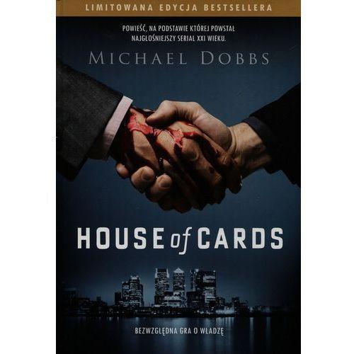 House of Cards Bezwzględna gra o władzę - Michael Dobbs (528 str.)