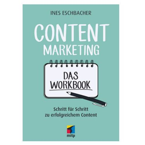 Content Marketing. Das Workbook Eschbacher, Ines (9783958455160)
