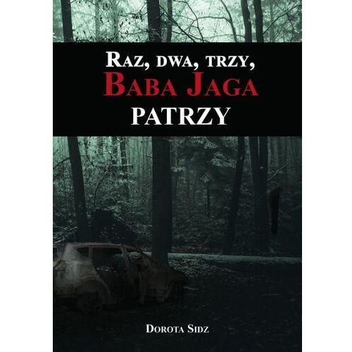Raz, dwa, trzy, Baba Jaga patrzy - Dorota Sidz - książka, Poligraf
