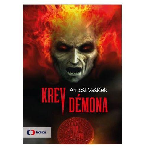 Krev démona - Thriller s děsivým historickým tajemstvím Arnošt Vašíček (9788074042263)