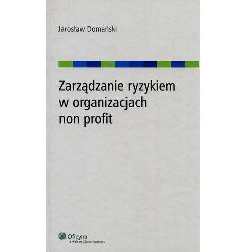 Zarządzanie ryzykiem w organizacjach non profit [PRZEDSPRZEDAŻ], Wolters Kluwer
