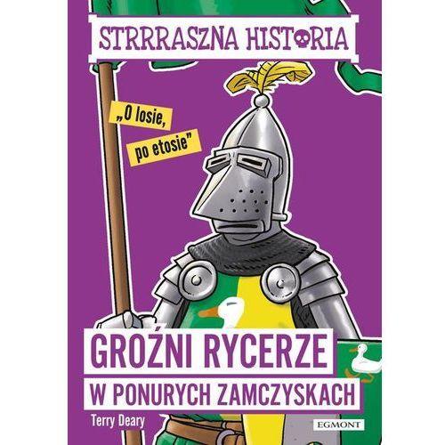 Strrraszna historia Groźni rycerze w ponurych zamc- bezpłatny odbiór zamówień w Krakowie (płatność gotówką lub kartą). (9788328136748)