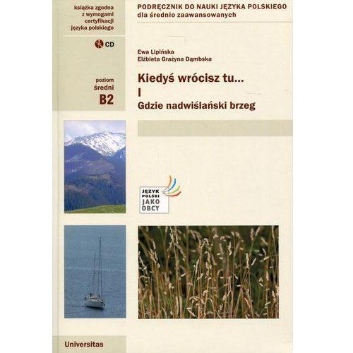 Kiedyś wrócisz tu... Część 1 + CD Podręcznik do nauki języka polskiego dla średnio zaawansowanych (2017)