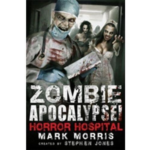 Zombie Apocalypse! Horror Hospital (9781472110664)