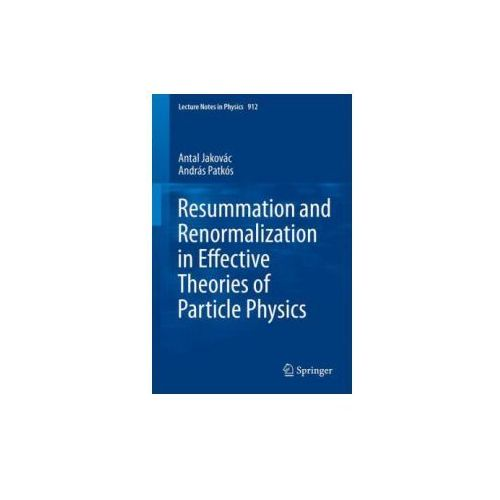 Resummation and Renormalization in Effective Theories of Particle Physics (9783319226194)