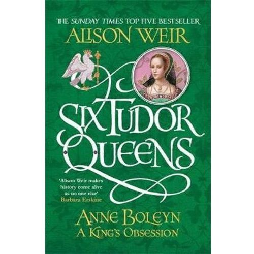 Six Tudor Queens: Anne Boleyn, A King's Obsession, Headline