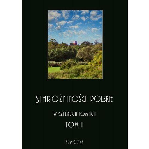 Starożytności polskie w czterech tomach: tom II - Jędrzej Moraczewski - ebook