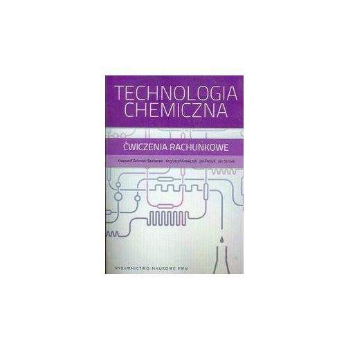 TECHNOLOGIA CHEMICZNA ĆWICZENIA RACHUNKOWE (9788301173630)