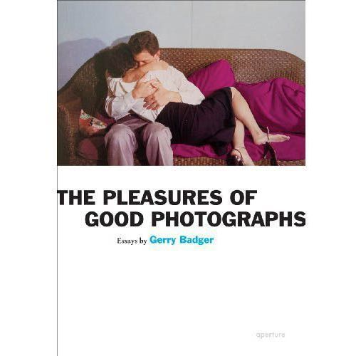 Pleasures of Good Photographs, Gerry Badger