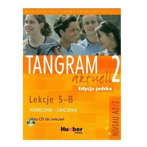 Tangram aktuell 2 Lekcje 5-8 Podręcznik z ćwiczeniami + CD Dallapiazza Rosa-Maria Eduard
