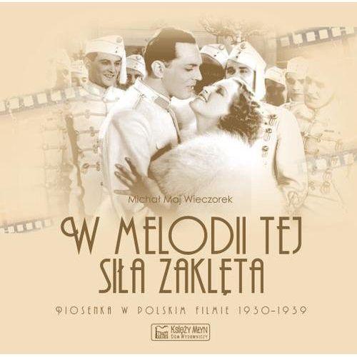W melodii tej siła zaklęta. Piosenka w polskim filmie 1930-1939