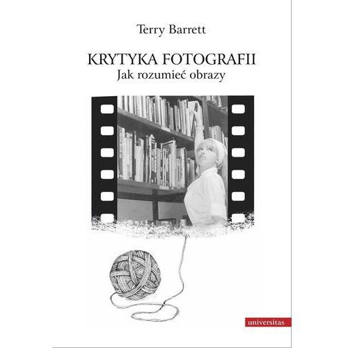 Krytyka fotografii Jak rozumieć obrazy, Barrett Terry