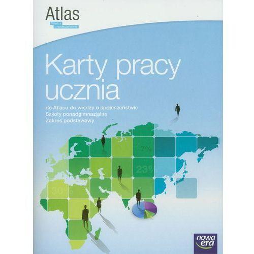 Wiedza o społeczeństwie Karty pracy ucznia do Atlasu do wiedzy o społeczeństwie (2012)