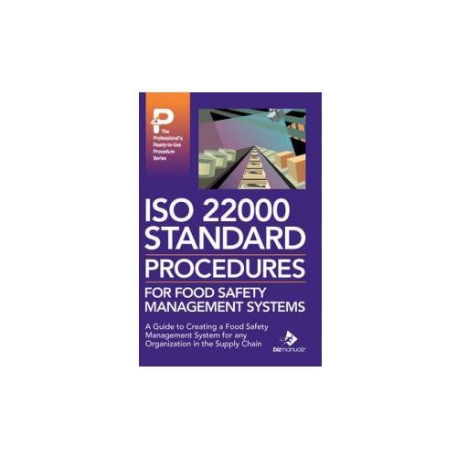 ISO 22000 Standard Procedures for Food Safety Management Systems (9781931591430)