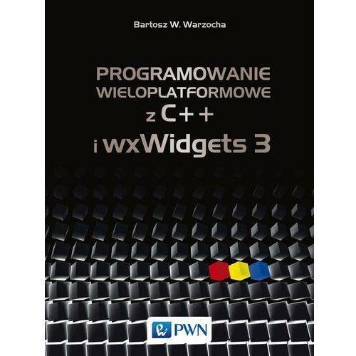 Programowanie wieloplatformowe z C++ i wxWidgets 3 - Bartosz W. Warzocha - ebook