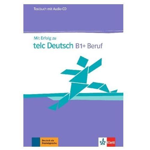 Mit Erfolg zu telc Deutsch B1+ Beruf, Testbuch mit Audio-CD (9783126768153)
