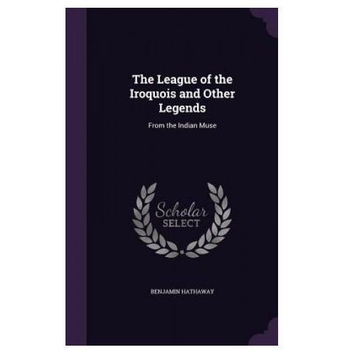 League of the Iroquois and Other Legends