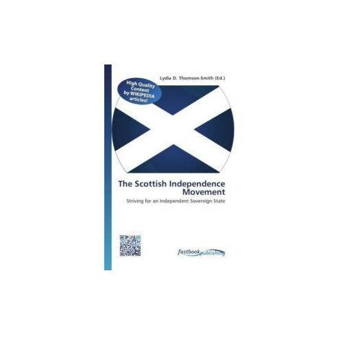 The Scottish Independence Movement (9786130134181)