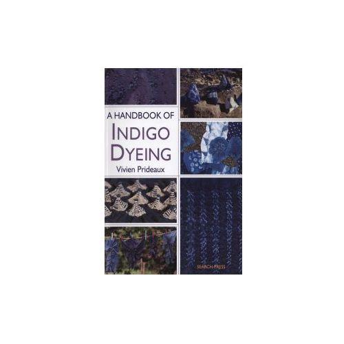 A Handbook Of Indigo Dyeing (9781844487677)