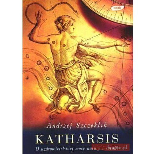 Katharsis O uzdrowicielskiej mocy natury i sztuki. (170 str.)