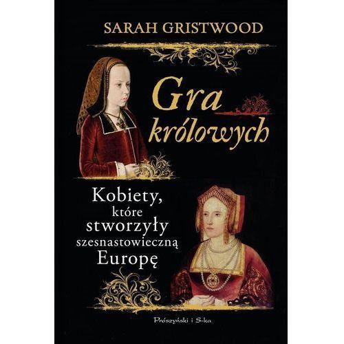 Gra królowych. Kobiety, które stworzyły szesnastowieczną Europę (9788381232074)