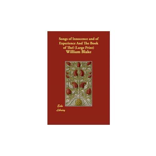 Songs of Innocence and of Experience and the Book of Thel (9781406825343)