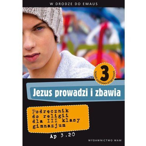 Jezus prowadzi i zbawia. Podręcznik. Klasa 3 (220 str.)