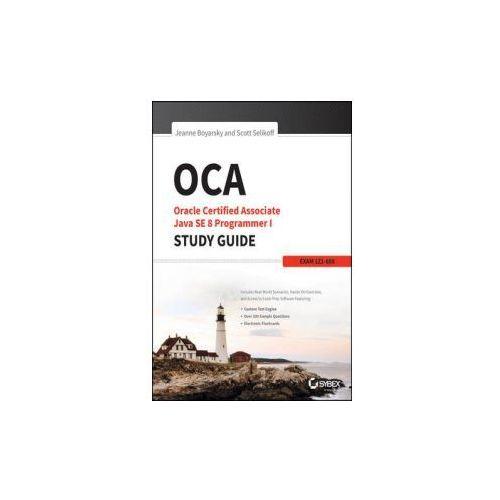 OCA: Oracle Certified Associate Java SE 8 Programmer I Study Guide: Exam 1Z0-808 (9781118957400)