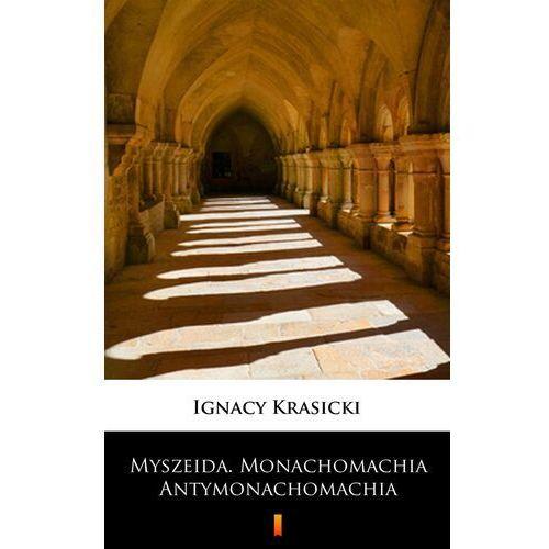Myszeida. Monachomachia. Antymonachomachia - Ignacy Krasicki - ebook