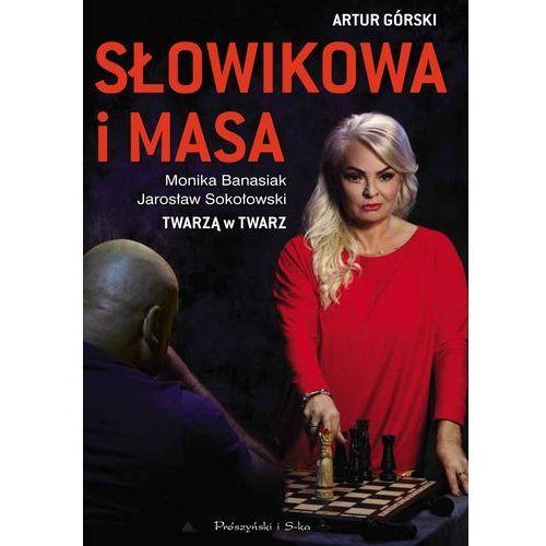 Słowikowa i Masa. Twarzą w twarz - Artur Górski (2017)
