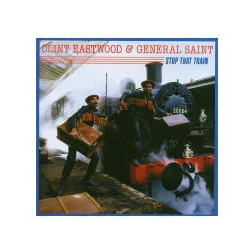 Eastwood & General Saint, Clint - Stop That Train, 36096532