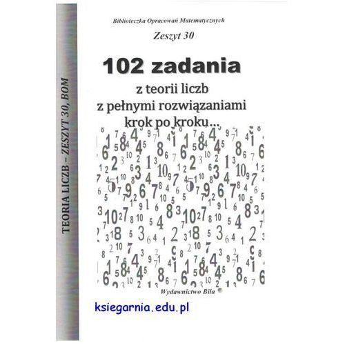 102 zadania z teorii liczb z pełnymi rozwiązaniami krok po kroku... (2016)
