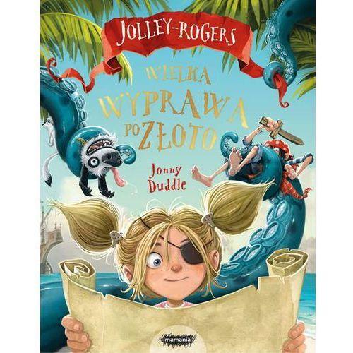 Wielka wyprawa po złoto. Jolley-Rogers - JONNY DUDDLE (2017)