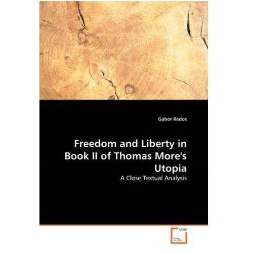 Freedom and Liberty in Book II of Thomas More's Utopia