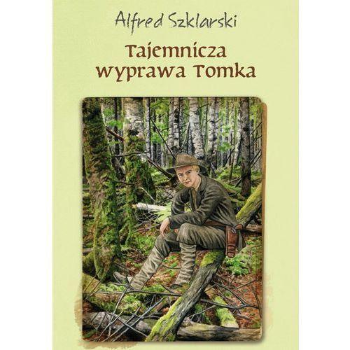 Tajemnicza wyprawa Tomka (t.5) - Alfred Szklarski (EPUB), Muza