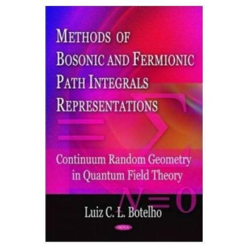 Methods of Bosonic & Fermionic Path Integrals Representations (9781604560688)