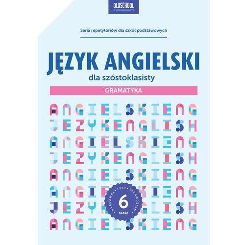 Język angielski dla szóstoklasisty Gramatyka - Bogusławska Joanna, oprawa broszurowa
