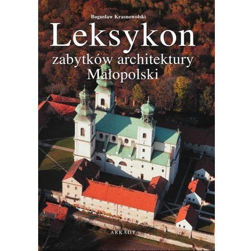 Leksykon zabytków architektury Małopolski (9788321347448)
