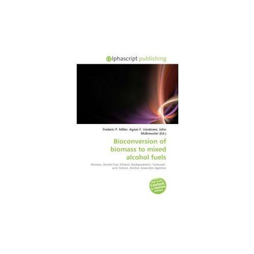 Biomass Bioconversion To Mixed Alcohol Fuels ~ Biomass sprawdź