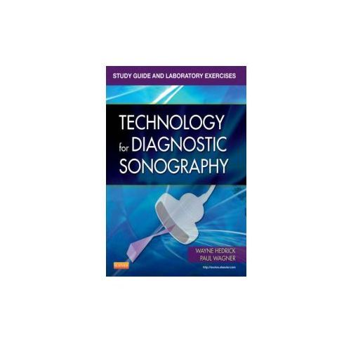 Study Guide and Laboratory Exercises for Technology for Diagnostic Sonography (9780323081979)