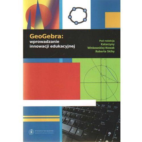 GeoGebra wprowadzanie innowacji edukacyjnej (204 str.)