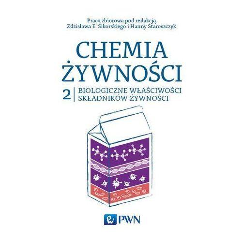 Chemia żywności Tom 2 Biologiczne właściwości składników żywności, praca zbiorowa