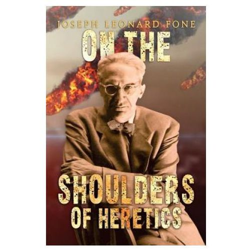 On the Shoulders of Heretics (9781849635677)