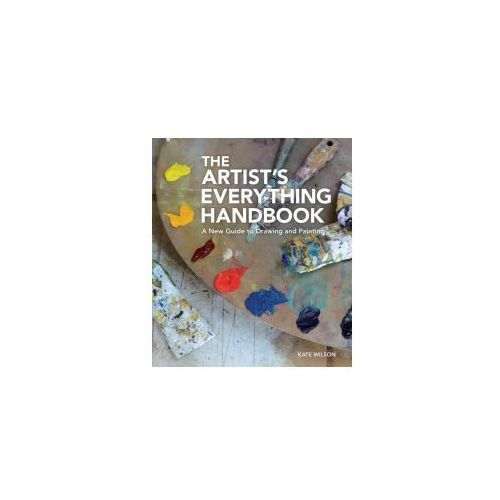 The Artist's Everything Handbook: A New Guide to Drawing and Painting (9780062338778)