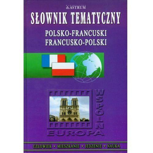 Słownik tematyczny polsko-francuski francusko-polski (264 str.)