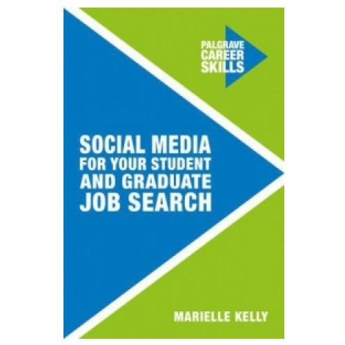 Social Media For Your Student And Graduate Job Search (9781137472373)