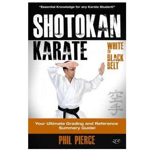 Shotokan Karate:: Your Ultimate Grading and Training Guide (White to Black Belt)