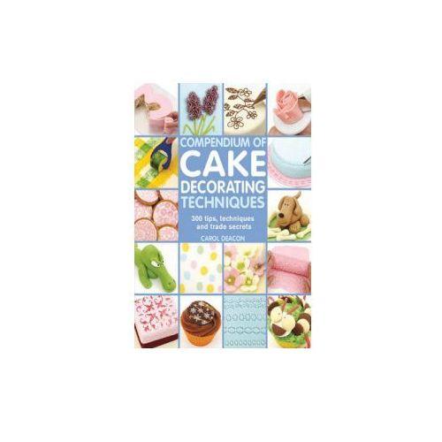 Compendium of Cake Decorating Techniques (9781844489367)